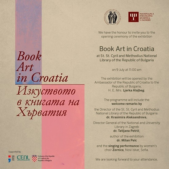 """Book Art in Croatia"", an exhibition co-organised by the National and University Library in Zagreb (NSK) and National and University Library in Ljubljana (NUK), to be put on at The St. Cyril and Methodius National Library of the Republic of Bulgaria. Sofia, 9 – 31 July 2019."
