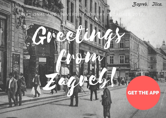 """Greetings from Zagreb"", NSK mobile application featuring the old postcards of Zagreb preserved in the NSK Print Collection soon to become part of the national cultural offer."