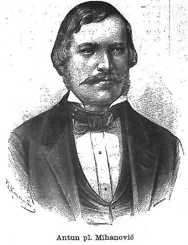 Mihanović, Antun (10.  lipnja 1796. – 14.  studenoga 1861.).