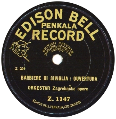 BARBIERE DI SIVIGLIA, OUVERTURA; Gioacchino Rossini, performed by the Orchestra of the Opera of the National Theatre in Zagreb, published by  Edison Bell Penkala, Zagreb, 1928