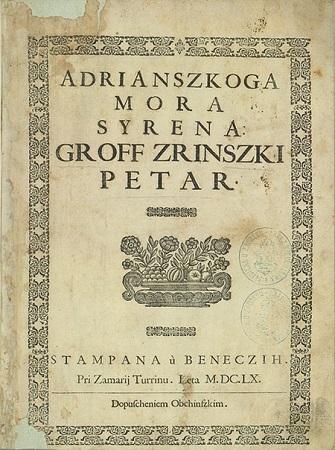 """Groff Zrinszki Petar. """"Adrianskoga mora Syrena."""""""