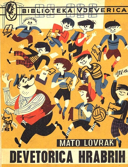 "Lovrak, M. ""Devetorica hrabrih"". Zagreb. Mladost, 1963."