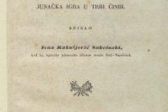 """Kukuljević Sakcinski, Ivan. """"Juran i Sofija ili Turci kod Siska : junačka igra u trih činih"""", 1839."""