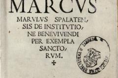 """Marulić, M. """"De institutione bene vivendi per exempla sanctorum."""""""