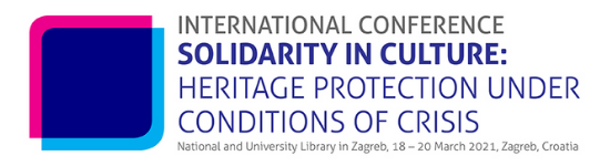 """NSK 2021 international conference """"Solidarity in culture: Heritage protection under conditions of crisis. National and University Library in Zagreb, 18 - 20 March 2021."""